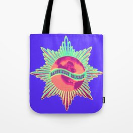 Earth Must Be First: Priorities Tote Bag
