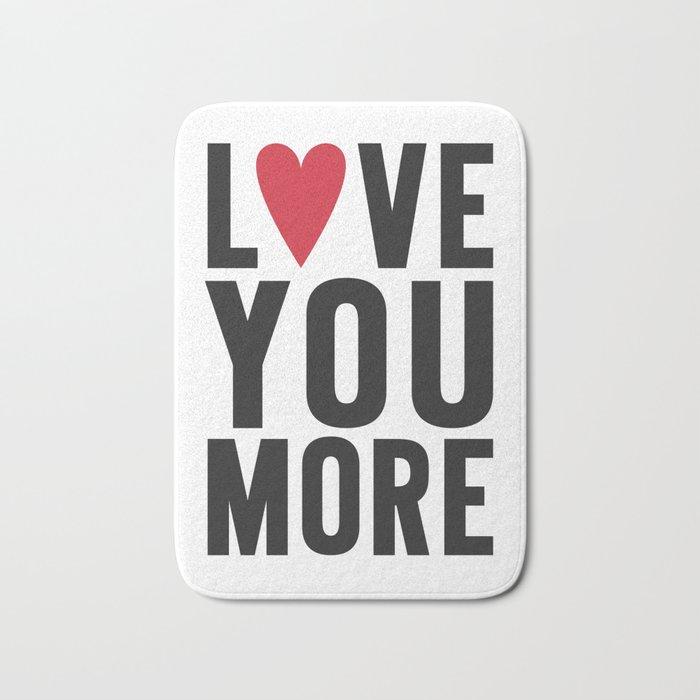 Love You More Bath Mat