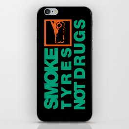 SMOKE TYRES NOT DRUGS v7 HQvector iPhone Skin