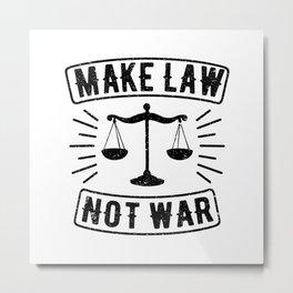 Make Law Not War Lawyer Judge Retro Metal Print