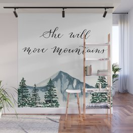 She Will Move Mountains Wall Mural