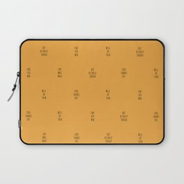 Sayings or Expressions on a Mustard Complexion Laptop Sleeve