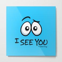 I See You - Cool Blue Metal Print
