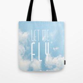 Let me fly Tote Bag