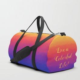 Live a Colorful Life Duffle Bag