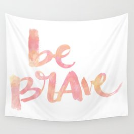 Be Brave: watercolored Wall Tapestry
