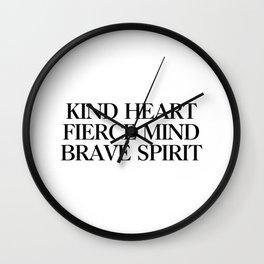 Kind heart fierce mind brave spirit Wall Clock