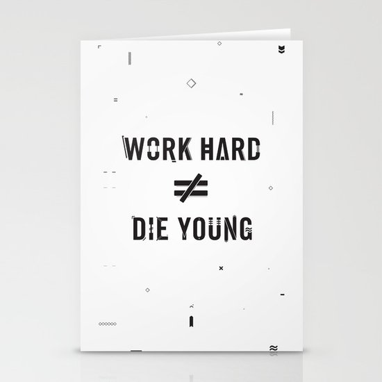 Work Hard, Die Young / Light Stationery Cards