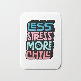 Less Stress More Chill Bath Mat