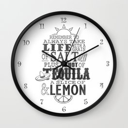 Life is like a bottle of Tequila... Wall Clock