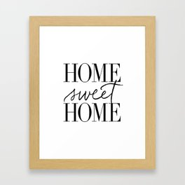 HOME SWEET HOME by Dear Lily Mae Framed Art Print