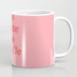 too haute too handle Coffee Mug