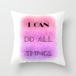 I Can (do all things) [black on shades of pink] Throw Pillow