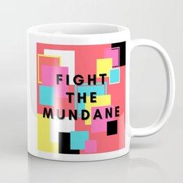 Fight The Mundane Coffee Mug