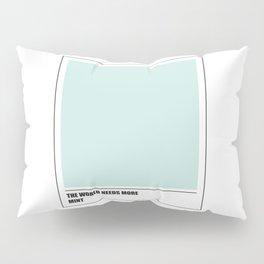 The world needs mint Pillow Sham