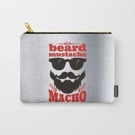 Beard. Mustache. Macho. Carry-All Pouch