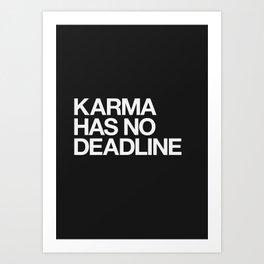 Karma Has No Deadline Art Print