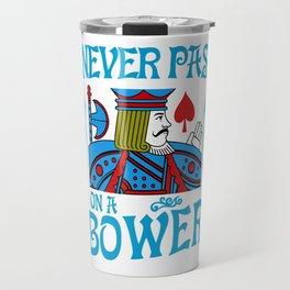 Euchre I Never Pass On A Bower Card Playing T Shirt new Travel Mug