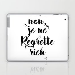 Non, Je Ne Regrette Rien French Quote - No, I Don't Regret Anything Edith Piaf Lyrics Laptop & iPad Skin