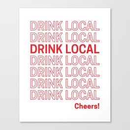 Drink Local (Bodega Bag Repeat) Canvas Print