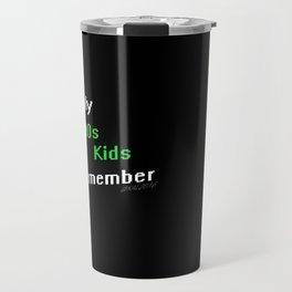 Only 90s Kids Remember Travel Mug
