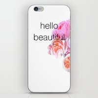 hello beautiful iPhone & iPod Skins featuring Hello Beautiful by The Motivational Poster Project