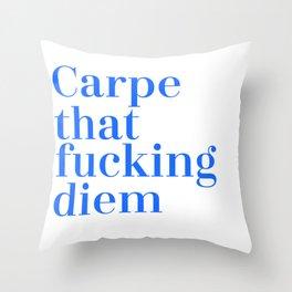 Carpe That Fucking Diem Throw Pillow
