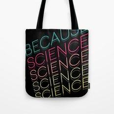 Because Science Tote Bag