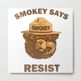 smokey says resist Metal Print