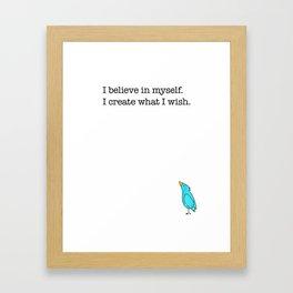 I Believe In Myself, I Create What I Wish Framed Art Print
