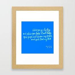Where you go I will go Framed Art Print