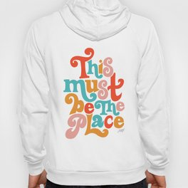 This Must be the Place (Primary Palette) Hoody