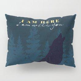 I Am Here (Kingdom of Ash) Pillow Sham