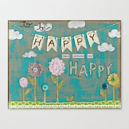 To be happy, make someone else HAPPY  Canvas Print
