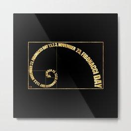 Fibonacci Day, 1,1,2,3, November 23 Metal Print