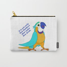 It is not only fine feathers that make fine birds Carry-All Pouch