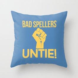 BAD SPELLERS UNTIE! (Blue) Throw Pillow
