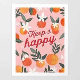 Keep it Happy with oranges Art Print