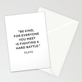 BE KIND - PLATO INSPIRATIONAL QUOTE Stationery Cards