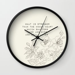 what is stronger than the human heart - R. Kaur Collection Wall Clock