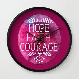 Hope, faith and courage Wall Clock
