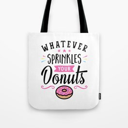 Whatever Sprinkles Your Donuts Typography Tote Bag