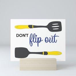 Don't Flip Out Mini Art Print