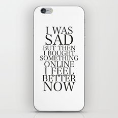 I was sad. But I'm Happy now  iPhone & iPod Skin