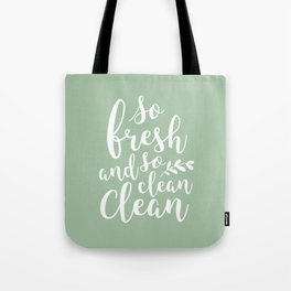 so fresh so clean clean  / mint Tote Bag