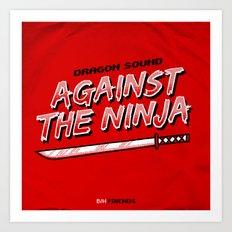 7 inch series: Dragon Sound - Against the Ninja Art Print