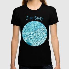 I'm Busy / Pool T-shirt