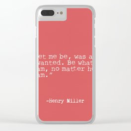 Henry Miller quote Clear iPhone Case