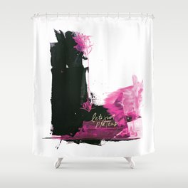 Let's Just Pretend Shower Curtain