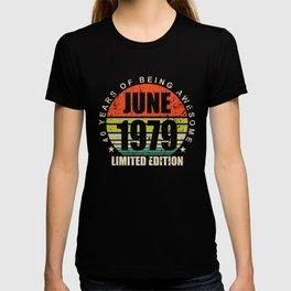 june 1979 birthday t shirt T-shirt